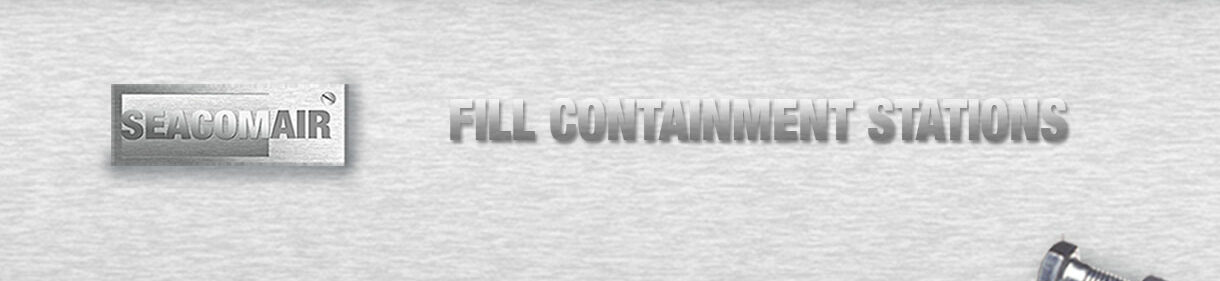 SeaComAir Fill Containment Stations